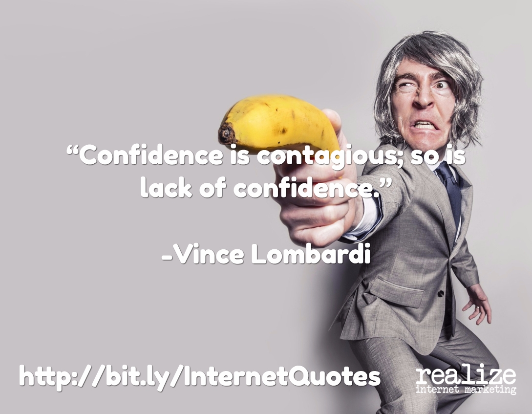 Confidence is contagious; so is lack of confidence