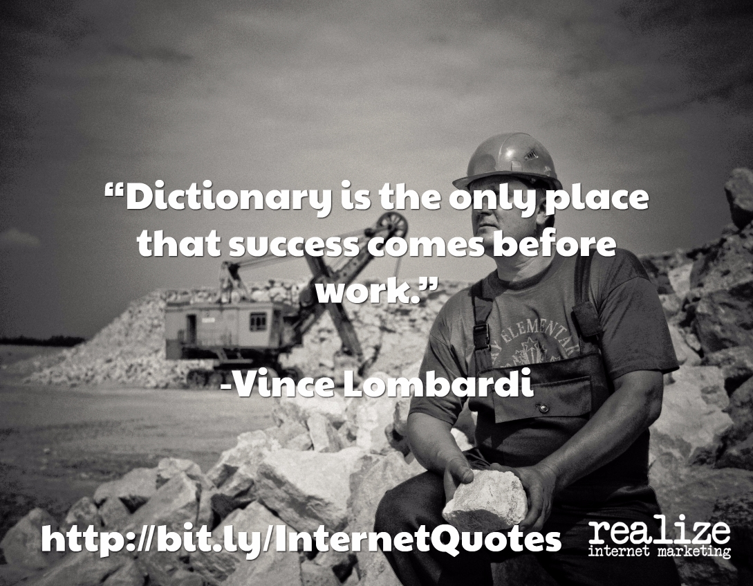 Dictionary is the only place that success comes before work